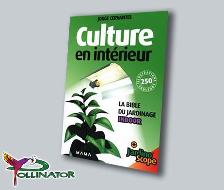 Culture en intérieur La Bible Du Jardinage